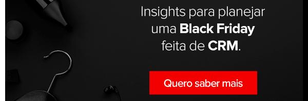Insights para planejar uma Black Friday feita de CRM
