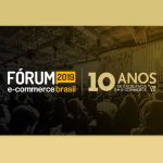 Estaremos no Fórum do E-commerce Brasil 2019